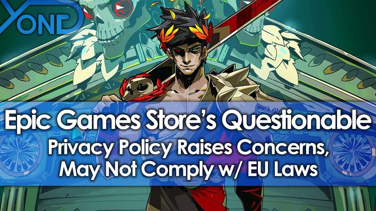 Epic Games Store's Questionable Privacy Policy Raises Concerns, May Not  Comply w/ EU Laws