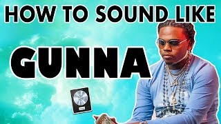 "How to Sound Like GUNNA - ""Drip Too Hard"" Vocal Effect"