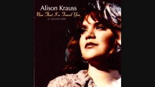 """When You Say Nothing At All"" - Alison Krauss & Union Station (Lyrics in description)"