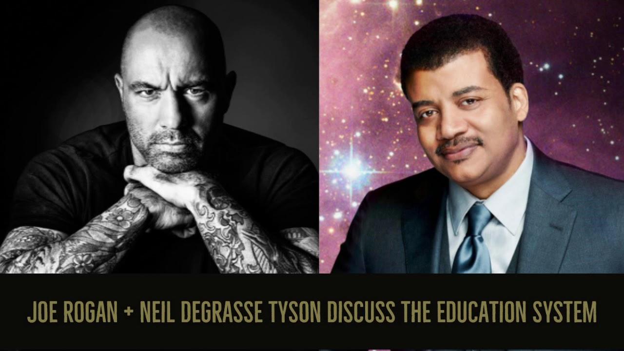 joe rogan neil degrasse tyson discuss the education system youtube