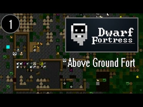 "Dwarf Fortress  ""Above Ground Fort""  (ep 1)  -  (Let's Play / Gameplay 2016)"