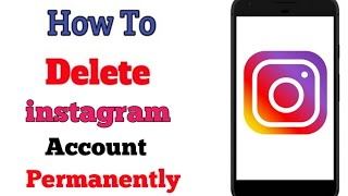 How to Delete Instagram Account Permanently 2019 || DELETE INSTAGRAM ACCOUNT ||