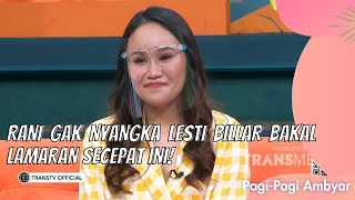Download lagu RANI GAK NYANGKA LESTI BILLAR BAKAL LAMARAN SECEPAT INI!   PAGI PAGI AMBYAR (14/6/21) P1