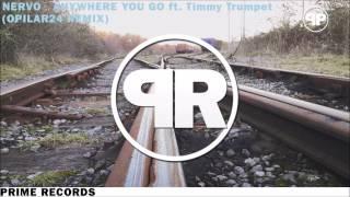 Nervo - Anywhere You go ft. Timmy Trumpet (opilar24 Remix)