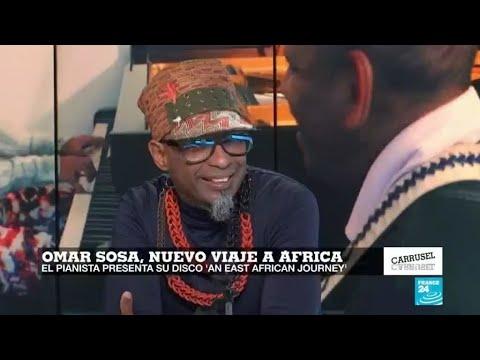 'An East African Journey', el viaje musical de Omar Sosa por África del Este