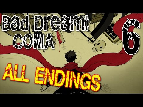 Bad Dream: Coma - ALL ENDINGS & THE FINALE (All Routes) Manly Let's Play [ 6 ]
