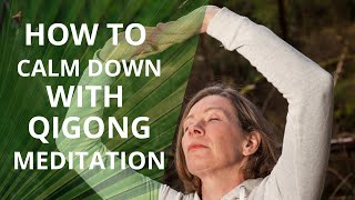 How to Calm Down With Qigong Meditation
