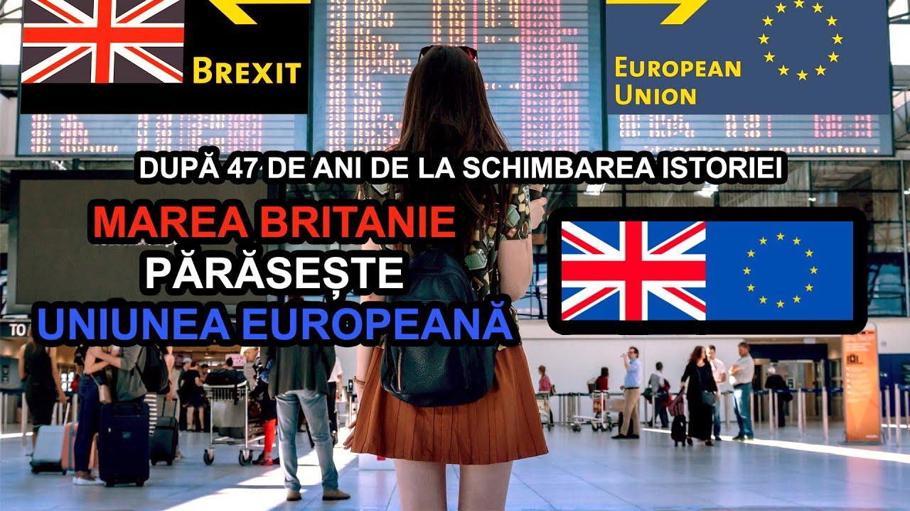 MAREA BRITANIE PARASESTE UNIUNEA EUROPEANA / DUPA 47 DE ANI DE LA SCHIMBAREA ISTORIEI