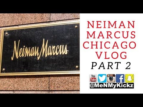 Neiman Marcus Chicago Vlog Part 2 I High Style Luxury I Shopping Haul Inside Look #neimanmarcus