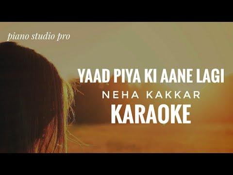 yaad-piya-ki-aane-lagi-karaoke-  -neha-kakkar-  -yaad-piya-ki-aane-lagi-karaoke-with-lyrics