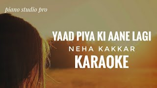 yaad-piya-ki-aane-lagi-karaoke-neha-kakkar-yaad-piya-ki-aane-lagi-karaoke-with
