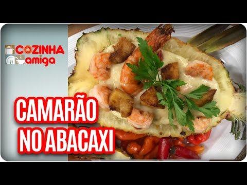 Camarão No Abacaxi - Patrícia Gonçalves | Cozinha Amiga (10/01/18)