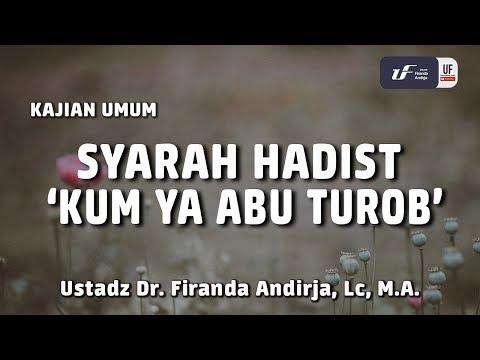 Kajian Syarah Hadist 'Kum Ya Abu Turob' - Ustadz Dr. Firanda Andirja, Lc, M.A.