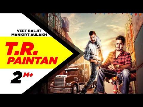 TR Paintan (Full Song)   Mankirt Aulakh   Veet Baljit   Latest Punjabi Song 2016   Speed Records