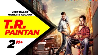 TR Paintan (Full Song) | Mankirt Aulakh | Veet Baljit | Latest Punjabi Song 2016 | Speed Records
