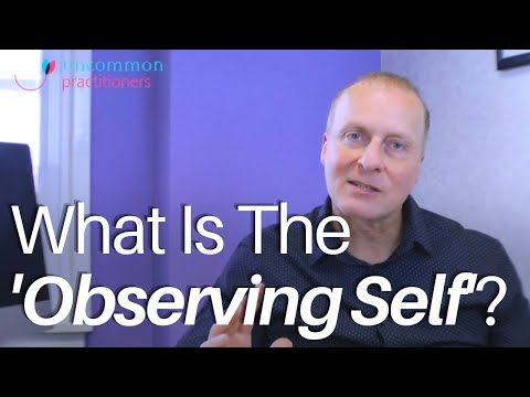 What Is The 'Observing Self'?: Psychotherapy Techniques