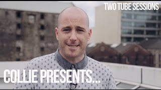 Dublin rapper Collie presents his top picks from the Two Tube Sessi...