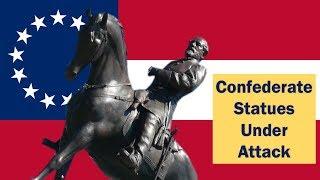 Confederate Statues Under Attack