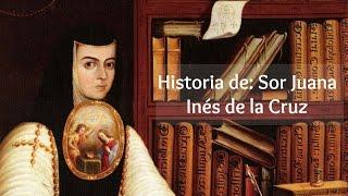 Historia de Sor Juana Inés de la Cruz -Dentro de ti