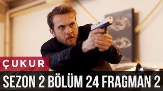 Çukur 2 sezon 24 bölüm 2 fragman