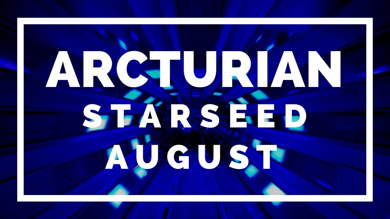 Arcturian Starseed ⭐️AUGUST Energy Reading ✨