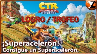 Crash Team Racing Nitro-Fueled: Logro / Trofeo ¡Superacelerón! (Super Boost!)