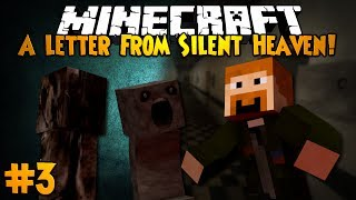 Minecraft: A LETTER FROM SILENT HEAVEN! - Part 3