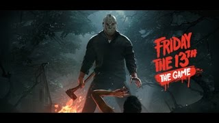 Friday the 13th Counselor : 13 Minutes of  Gameplay