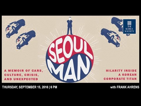 Seoul Man: A Memoir of Cars, Culture, Crisis...Inside A Korean Corporate Titan