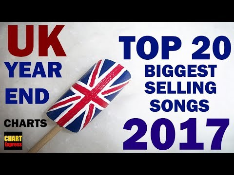 UK - Year End Charts | Top 20 Biggest Selling Songs 2017 | ChartExpress