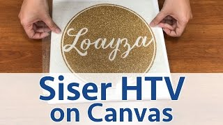 Adding Some Creativity to a Canvas using Siser HTV
