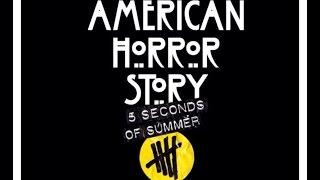American Horror Story 5SOS (HD)