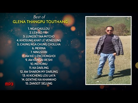 GLENA THANGPU TOUTHANG LOVE SONG COLLECTION @EVERGREEN THADOU - KUKI OLD SONG #COLLECTION 1