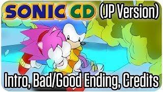 Sonic CD (JP Version) Intro, Bad Ending, Good Ending Credits