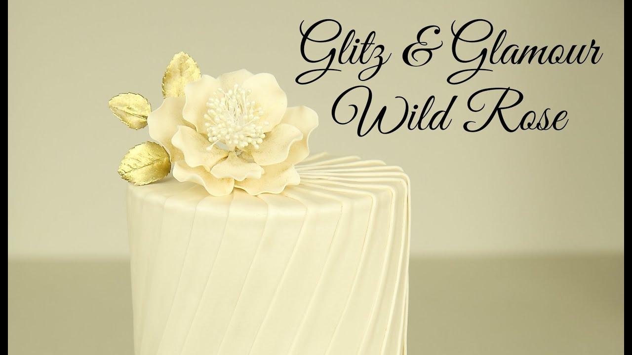 Sugarpaste Wild Rose Tutorial - Glitz & Glamour - CAKE STYLE - YouTube