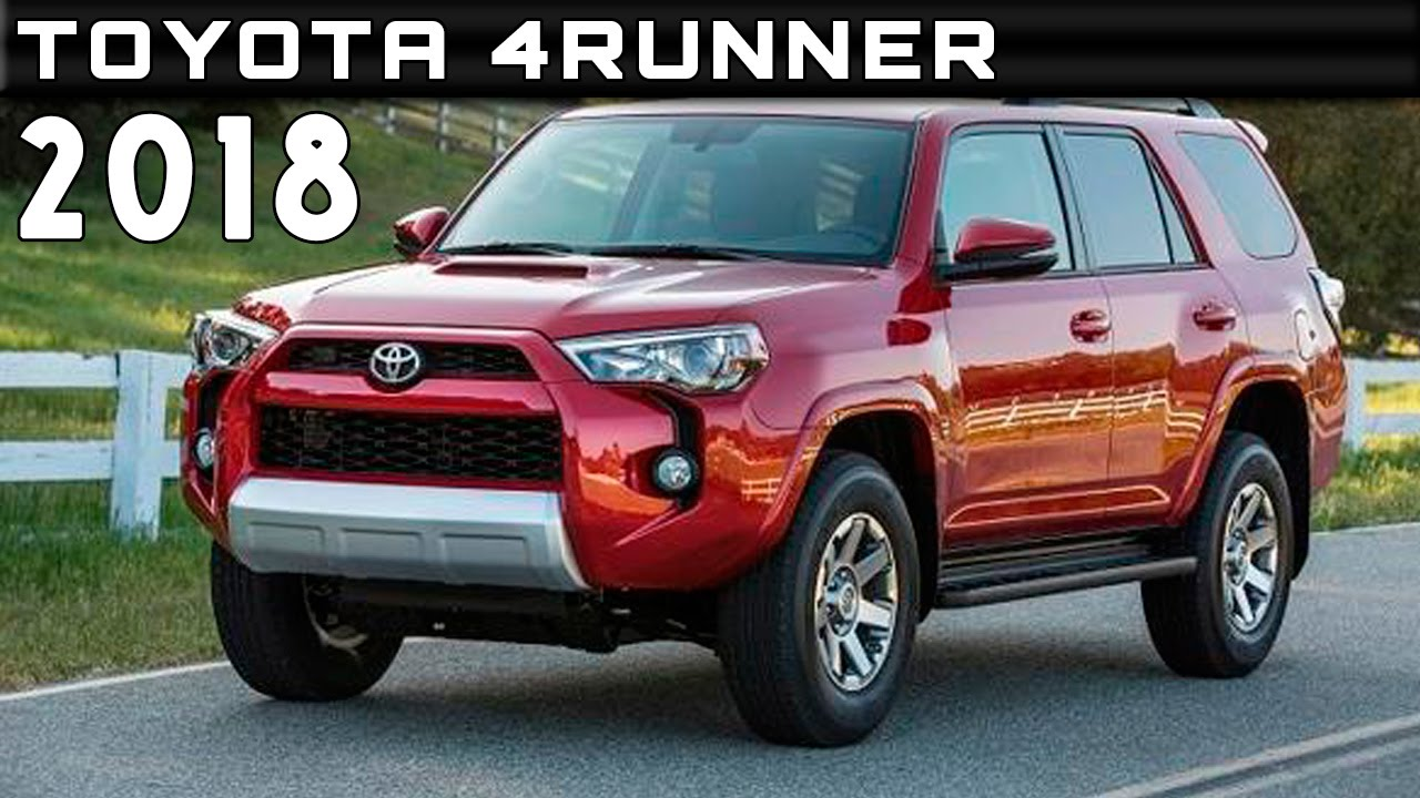 2018 Toyota 4Runner Review Rendered Price Specs Release ...