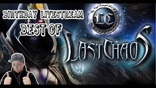 Last Chaos Birthday Livestream ? Best of [Deutsch l German]