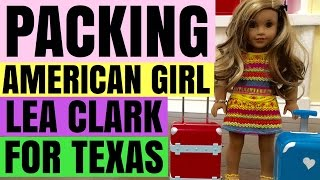 Packing American Girl Lea Clark For Texas