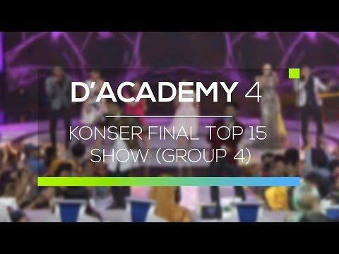 Highlight D'Academy 4  - Konser Final Top 15 Show Group 4