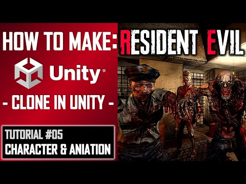 HOW TO MAKE A RESIDENT EVIL GAME IN UNITY - TUTORIAL #05 - CHARACTER & ANIMATION thumbnail
