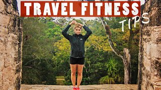 Staying Active While Traveling: How I Live a Full Life