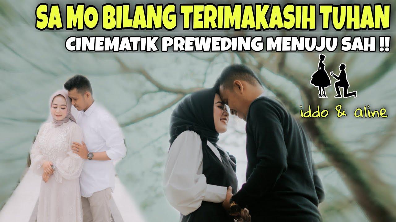 SA MO BILANG TERIMAKASIH TUHAN   CINEMATIK PREWEDING SEDERHANA iddo & Aline    Kota Metro Lampung