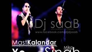 Mast Kalandar - Mika Singh - Yo yo Honey Singh - Dj saaB - Www.Djsaabmusic.Com