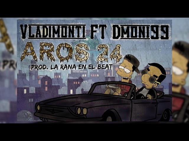 AROS 24 (AUDIO OFICIAL) – VLADIMONTI FT. DMONI99 (PROD. LA RANA EN EL BEAT)