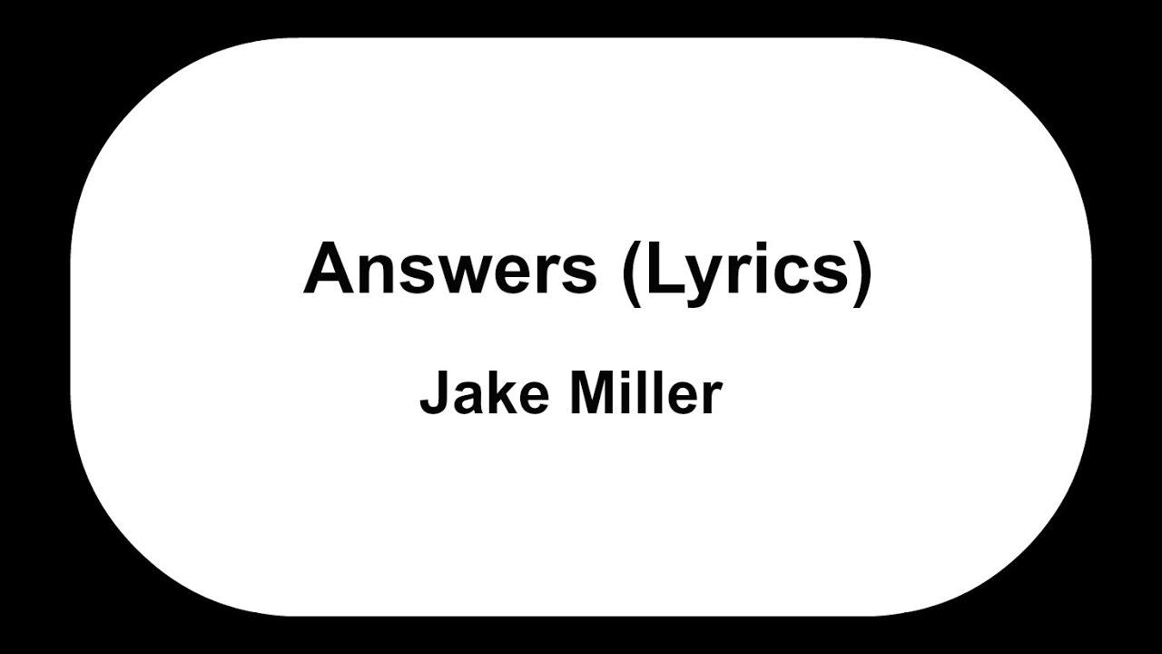 jake-miller-answers-prod-jake-miller-jake-miller-lyrics