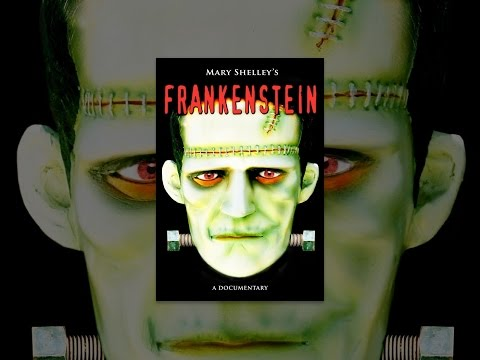 Mary Shelley's Frankenstein - A Documentary