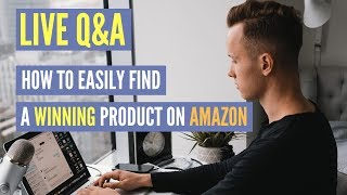 How To EASILY Find Winning Products On Amazon FBA | LIVE Q&A