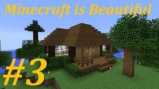 Minecraft is Beautiful: Episode 03 - Home Sweet Home!