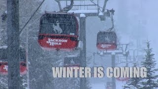 Jackson Hole Mountain Resort - Winter is Coming