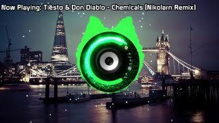 Tiësto & Don Diablo - Chemicals (Nikolarn Remix) (Bass Boosted)